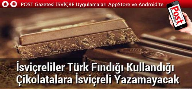 İsviçre çikolatası Türk mü oluyor?