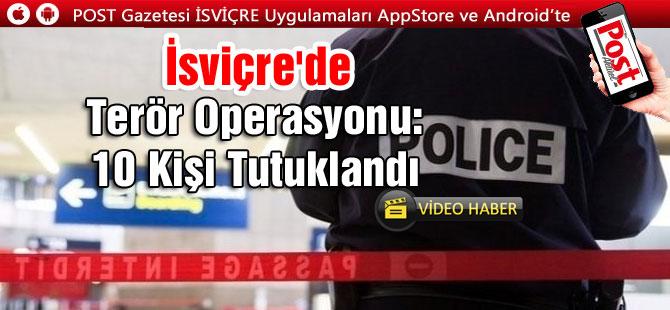 İsviçre'de terör operasyonu