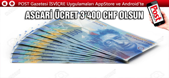 ASGARİ ÜCRET 3400 CHF OLSUN