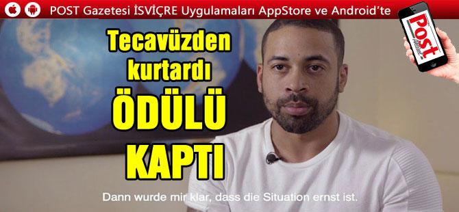 Tecavüzden kurtardı 15 bin frank ödül aldı