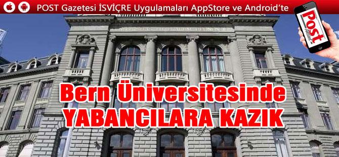 Bern Üniversitesinde YABANCILARA KAZIK
