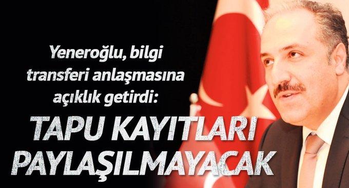 Mustafa Yeneroğlu: Tapu kayıtları paylaşılmayacak