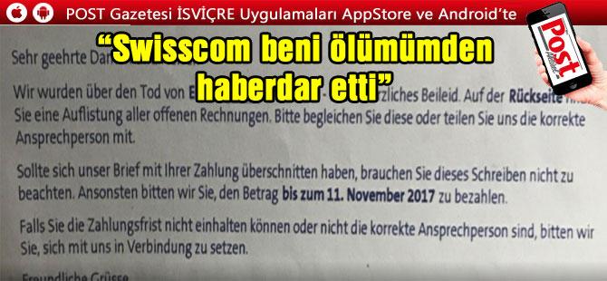 """""""Swisscom beni ölümümden haberdar etti"""""""