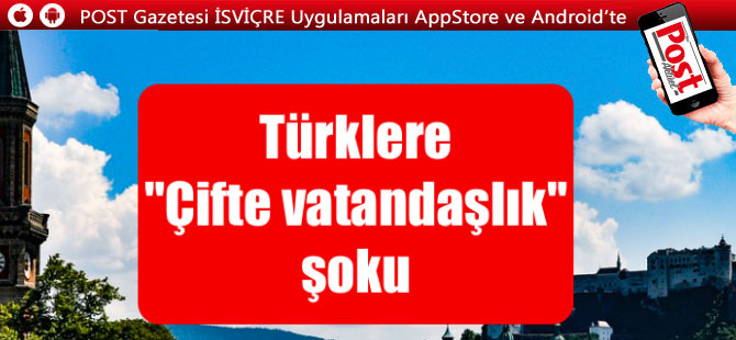 """Türklere """"Çifte vatandaşlık"""" şoku"""