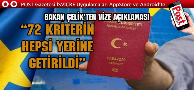 Bakan Çelik'ten vize açıklaması