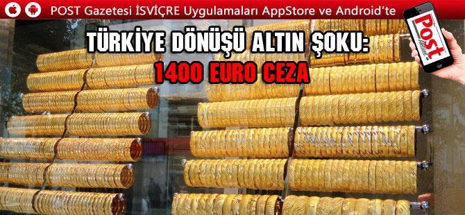Türkiye'den alınan altınlar Gümrüklerde sorun olmaya devam ediyor