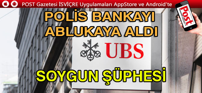 BANKA ALARM VERDİ... UBS'E SOYGUNMU VAR?