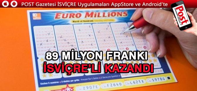 89 MİLYON FRANKI İSVİÇRE'Lİ KAZANDI