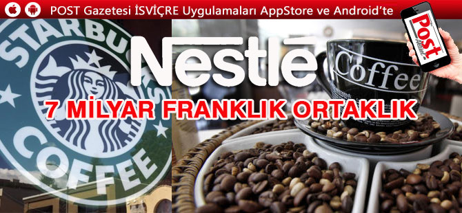Nestle'den Starbucks'a 7 milyar frank