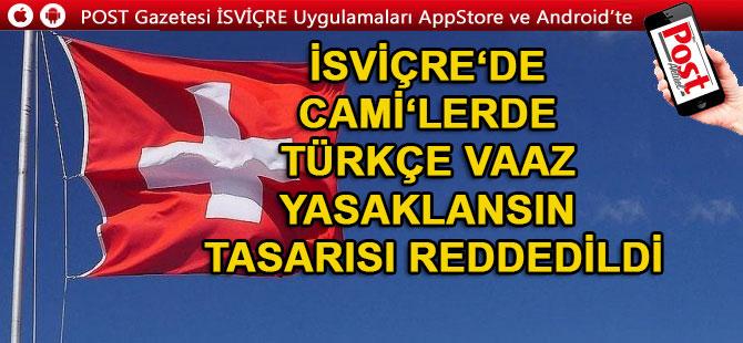 İsviçre'de Cami'lerde Türkçe vaaz yasaklansın tasarısına ret