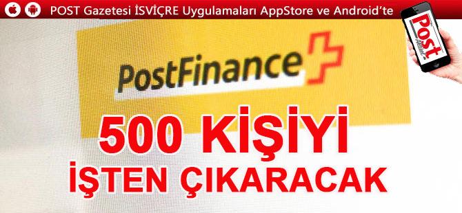 POSTFİNANCE 500 KİŞİYİ İŞTEN ÇIKARACAK