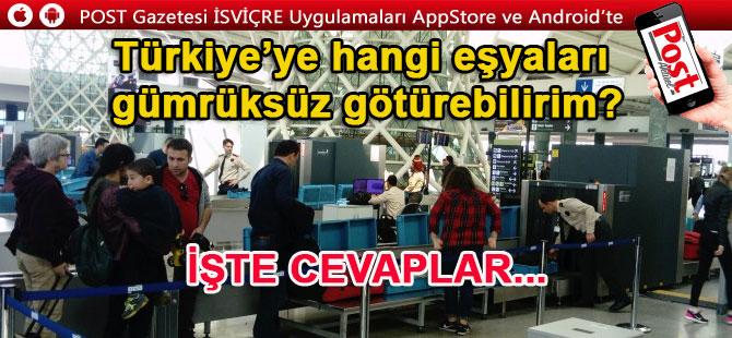 Türkiye'ye hangi eşyaları gümrüksüz götürebilirim?