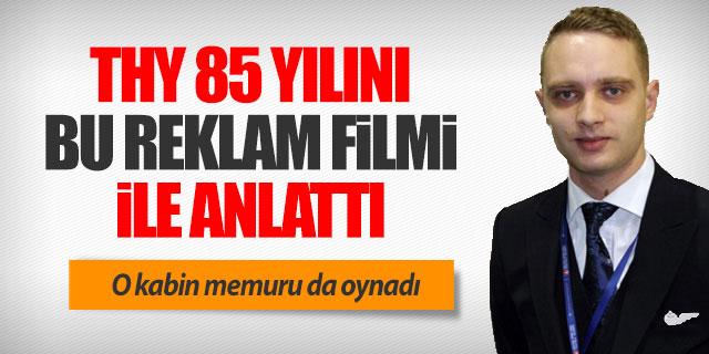 THY 85 yılını anlatan reklam filmini yayınladı