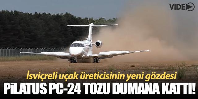 Pilatus PC-24 tozu dumana kattı