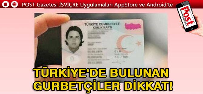 Türkiye'de bulunanlara pasaport ve kimlik uyarısı