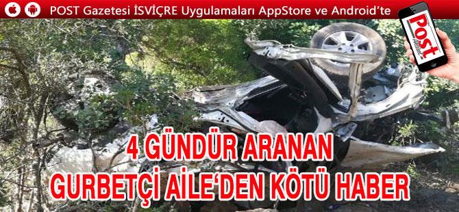 Türkiye'de 4 gündür aranan gurbetçi aileden acı haber