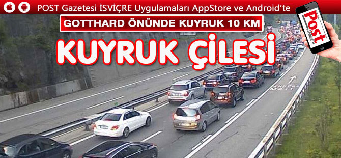 GOTTHARD TUNELİ ÖNÜNDE 10 KM KUYRUK