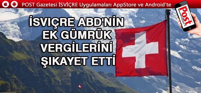 İsviçre ABD'ye karşı WTO'ya müracaat etti