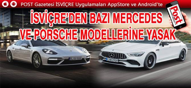 İsviçre'de Mercedes-Porsche yasağı