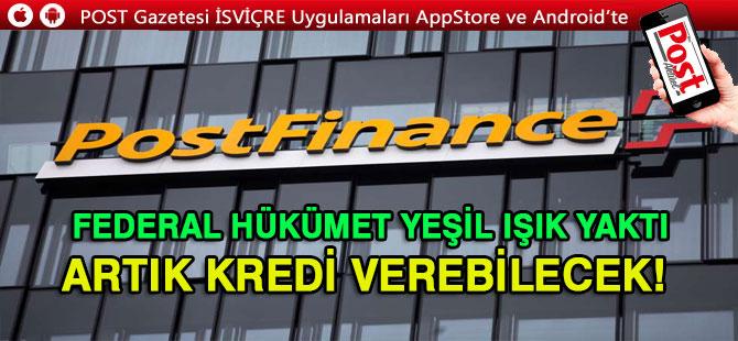 POSTFİNANCE ARTIK KREDİ VEREBİLECEK!