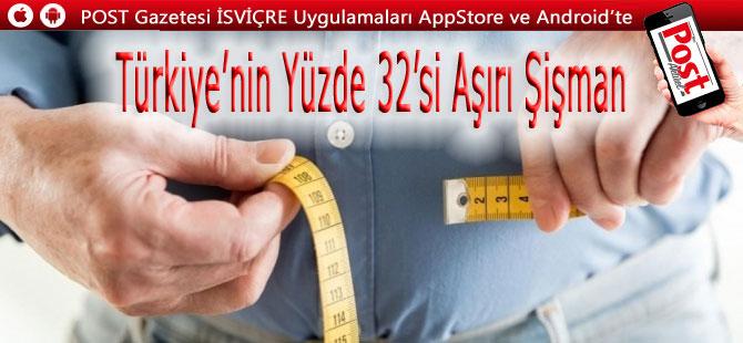 Türkiye'nin yüzde 32'si obez