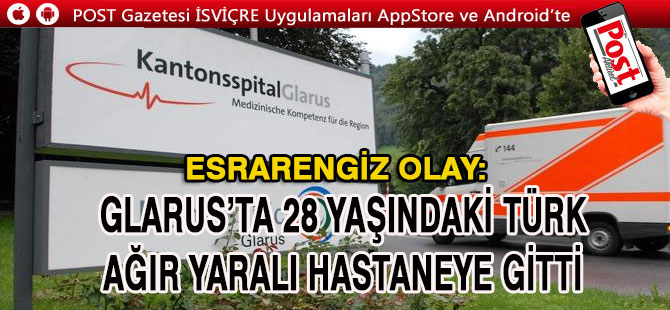 Silahla yaralanmış Türk Glarus hastanesinde