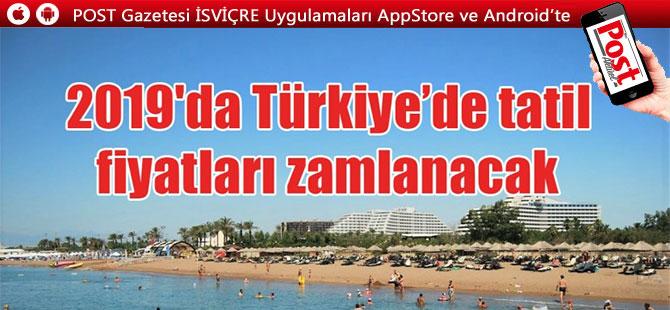 2019'da Türkiye'de tatil fiyatları zamlanacak!