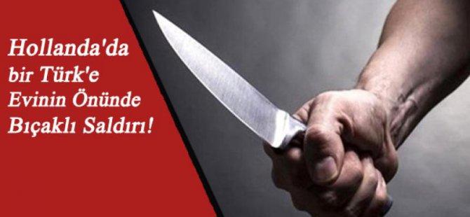 Hollanda'da bir Türk'e bıçaklı saldırı