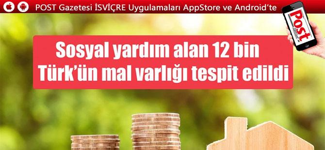 Sosyal yardım alan 12 bin Türk'ün mal varlığı tespit edildi