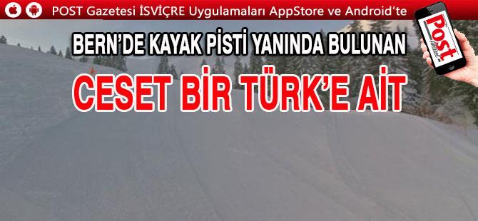 Kayak Pisti yanında buluna Cesedin bir Türk'e ait