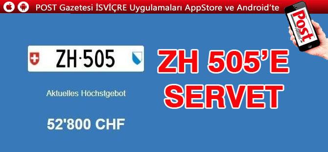 ZH 505 numaralı Plaka'ya Servet ödendi