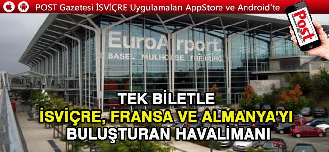 Bir taşla 3 kuş Vuran Havalimanı: Basel EuroAirport