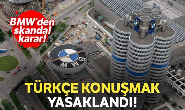 BMW'DE TÜRKÇE KONUŞMA YASAĞI