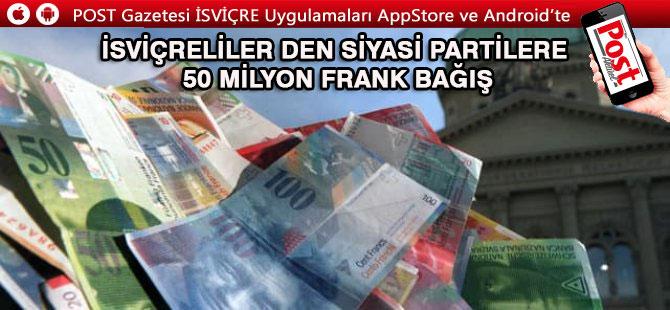 İsviçreliler 50 milyon frank bağışlıyor