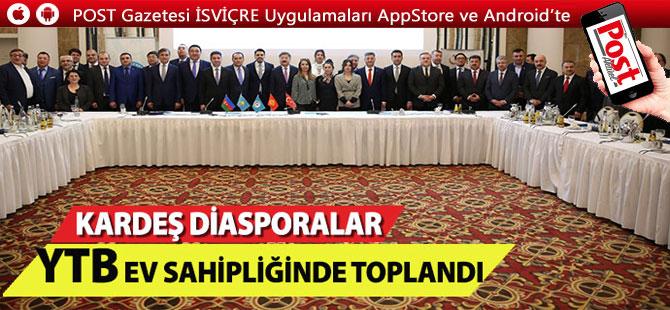 Kardeş Diasporalar YTB ev sahipliğinde toplandı