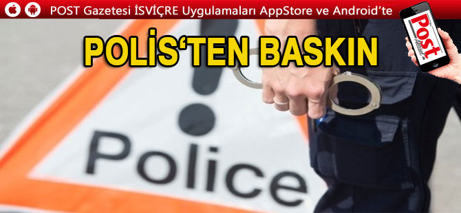 Polis büyük bir baskın düzenledi