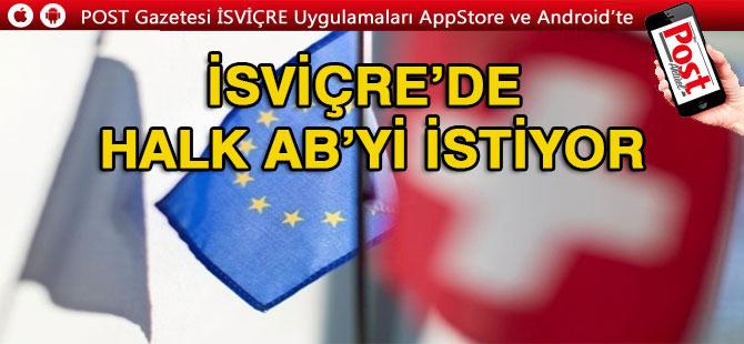 İSVİÇRE'DE HALK AB'Yİ İSTİYOR