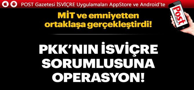 PKK'nın İsviçre yapılanmasında yer alan terörist yakalandı