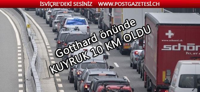 Gothard önünde kuyruk 10 Km bekleme süresi 3 saat