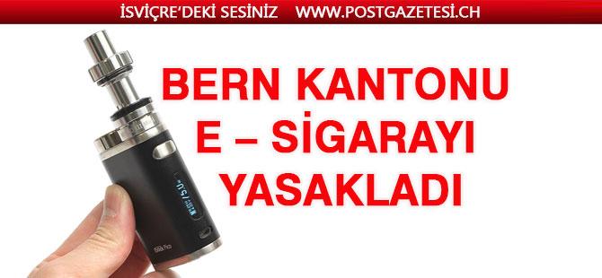 Bern Kantonu E – Sigarayı yasakladı