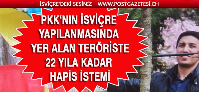 PKK'nın İsviçre Yapılanmasında Yer Alan Sanığa 22 Yıla Kadar Hapis İstemi