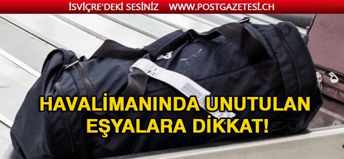 Havalimanında unutulan eşyalara dikkat!
