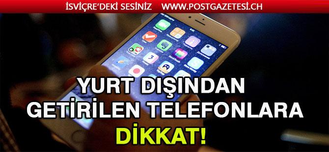 Yurt dışından getirilen telefonların IMEI kaydında yeni dönem: Kopyalanmış IMEI'ye dikkat!