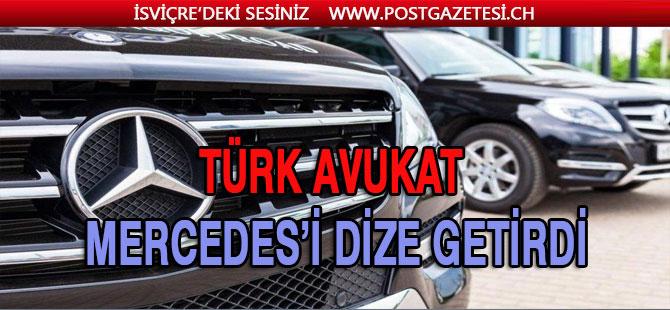 Türk avukat Mercedes'i dize getirdi