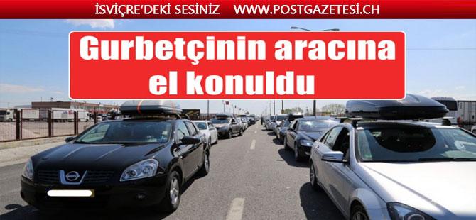 Türkiye'de bu yasaya dikkat! Gurbetçinin aracı bağlanıp 5 bin TL ceza yazıldı