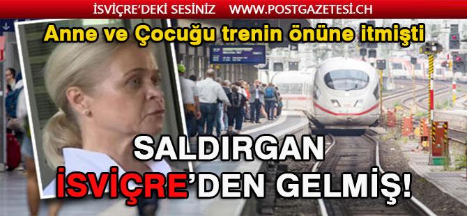 Anne ve 8 Yaşındaki Çocuğu trenin önüne iten Saldırgan İsviçre'den gelmiş!