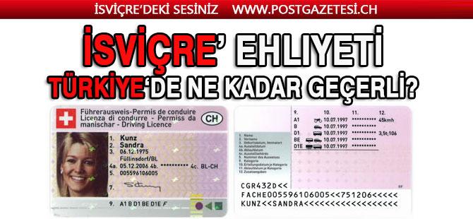 İsviçre'de aldığım sürücü belgesi Türkiye'de ne kadar geçerli?