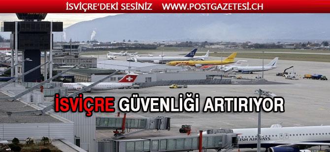 İsviçre Güvenlik gerekçesi için yolcuların verilerini istiyor