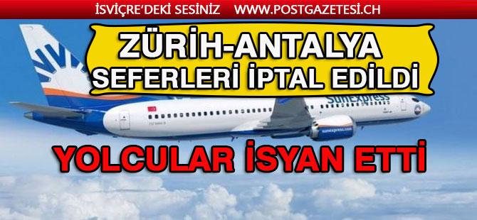 Zürih-Antalya yolcuları mağdur oldular