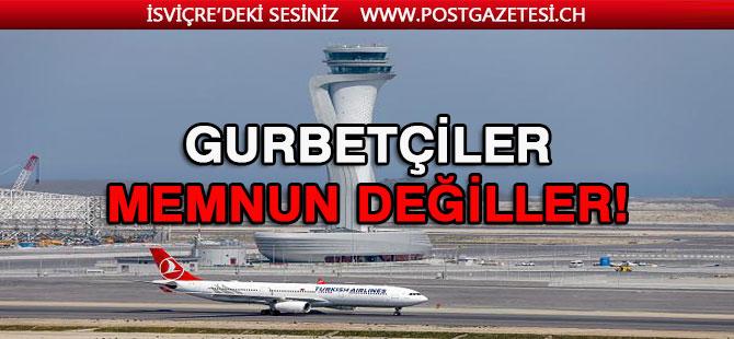 Gurbetçiler, İstanbul Havalimanından memnun değiller
